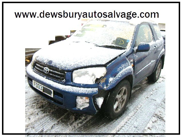 TOYOTA RAV 4 2000 CC 5 SPEED MANUAL PETROL 5 DOOR ESTATE 2003 BREAKING SPARES NOT SALVAGE